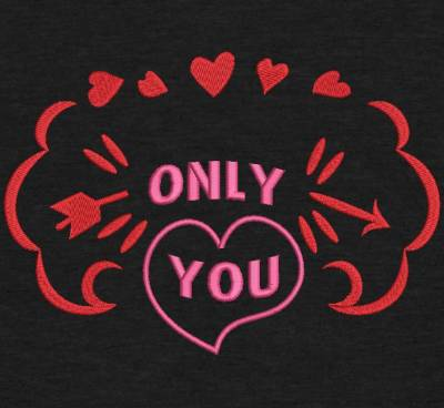 "Motif de broderie machine "" only you "" spécial saint valentin"